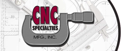 CNC Specialties Mfg Inc.